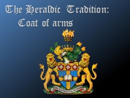 The Heraldic Tradition: PowerPoint PPT Presentation