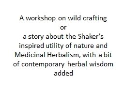 A workshop on wild crafting
