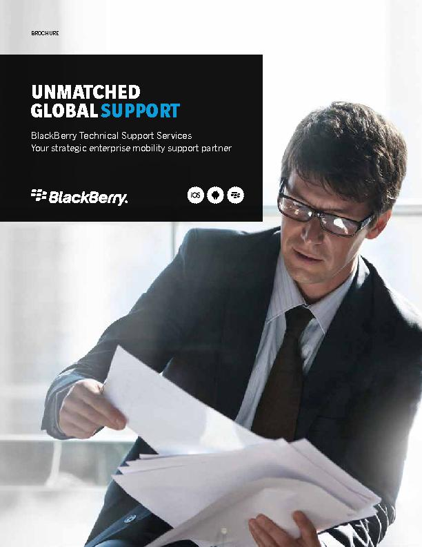 UNMATCHEDGLOBAL BlackBerry Technical Support ServicesYour strategic en