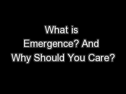 What is Emergence? And Why Should You Care?