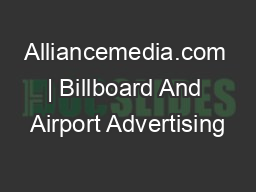Alliancemedia.com | Billboard And Airport Advertising PowerPoint PPT Presentation