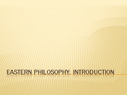 Eastern Philosophy: Introduction PowerPoint PPT Presentation