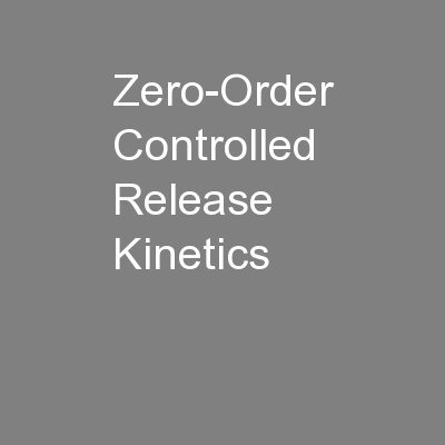 Zero-Order Controlled Release Kinetics PowerPoint PPT Presentation