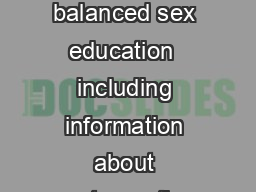 The Truth About AbstinenceOnly Programs Accurate balanced sex education  including information about contraception and condoms  is a basic human right of youth