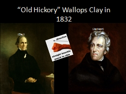 """Old Hickory"" Wallops Clay in 1832"