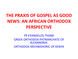 THE PRAXIS OF GOSPEL AS GOOD NEWS: AN AFRICAN ORTHODOX PERS