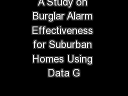 A Study on Burglar Alarm Effectiveness for Suburban Homes Using Data G