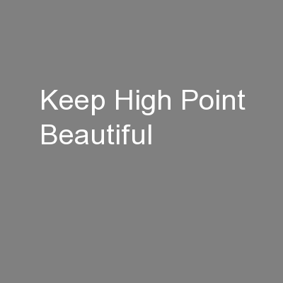 Keep High Point Beautiful PowerPoint PPT Presentation