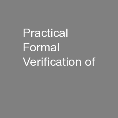 Practical Formal Verification of