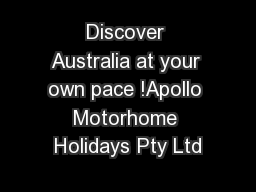 Discover Australia at your own pace !Apollo Motorhome Holidays Pty Ltd