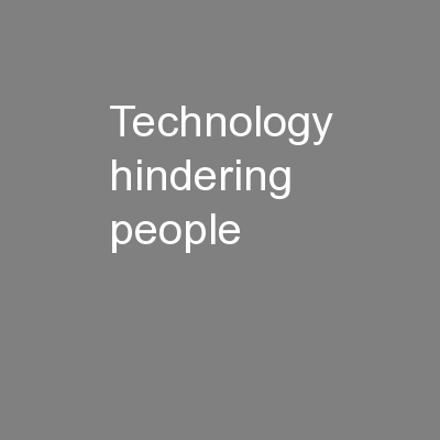 Technology hindering people