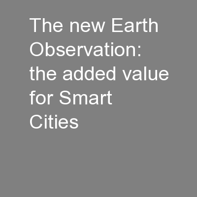 The new Earth Observation: the added value for Smart Cities