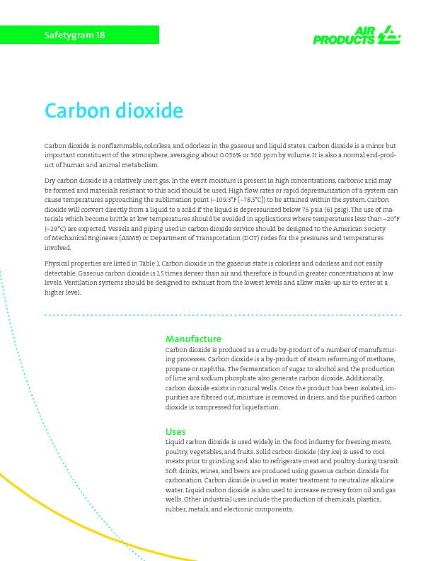 Carbon dioxide is nonammable, colorless, and odorless in the gaseous