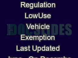Truck and Bus Regulation LowUse Vehicle Exemption Last Updated June   On Decembe PDF document - DocSlides