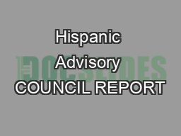 Hispanic Advisory COUNCIL REPORT