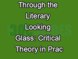 Through the Literary Looking Glass: Critical Theory in Prac