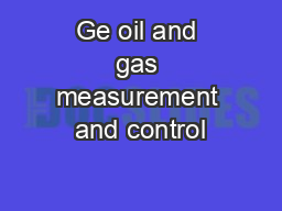 Ge oil and gas measurement and control