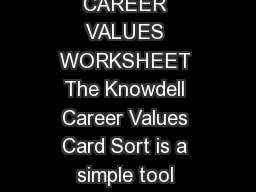Career Values KNOWDELL CAREER VALUES WORKSHEET The Knowdell Career Values Card Sort is a simple tool WKDWDOORZVRXWRSULRULWLHRXYDOXHVLQDVOLWWOHDVYH minutes