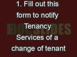 1. Fill out this form to notify Tenancy Services of a change of tenant