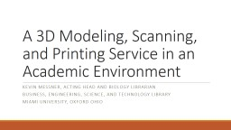 A 3D Modeling, Scanning, and Printing Service in an Academi