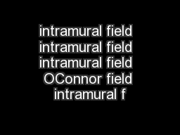 intramural field  intramural field  intramural field  OConnor field intramural f
