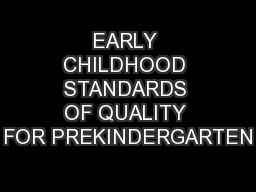 EARLY CHILDHOOD STANDARDS OF QUALITY FOR PREKINDERGARTEN