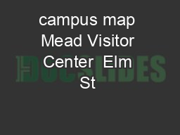 campus map Mead Visitor Center  Elm St  PowerPoint PPT Presentation