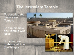 To describe the Jerusalem Temple PowerPoint PPT Presentation