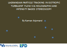 Lagrangian Particle Tracking In Isotropic Turbulent Flow vi PowerPoint PPT Presentation