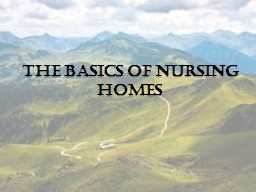 The Basics of Nursing Homes