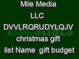 Mile Media LLC  DVVLRQRUDYLQJV christmas gift list Name  gift budget