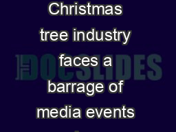 Christmas ree Journal Spring  Every holiday season the Christmas tree industry faces a barrage of media events where Christmas trees are lit on fir e PDF document - DocSlides