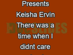 Chyna Black Triple Crown Publications Presents Keisha Ervin There was a time when I didnt care about anybody not even myself