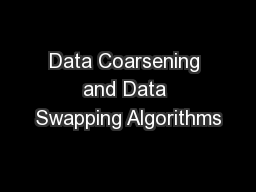Data Coarsening and Data Swapping Algorithms PowerPoint PPT Presentation