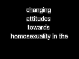 changing attitudes towards homosexuality in the
