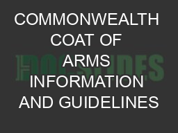 COMMONWEALTH COAT OF ARMS INFORMATION AND GUIDELINES