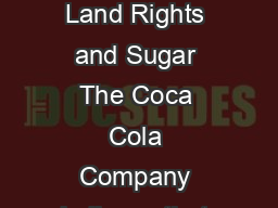 Page of The Coca Cola Company Commitment Land Rights and Sugar The Coca Cola Company believes that land grabbing is unacceptable