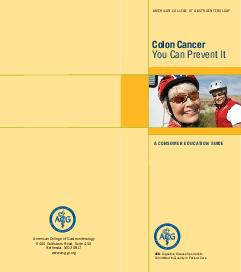 Colon Cancer You Can Prevent It AMERICAN COLLEGE OF GASTROENTEROLOGY A CONSUMER EDUCATION GUIDE American College of Gastroenterology  Goldsboro Road Suite  Bethesda MD  www