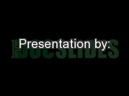Presentation by: PowerPoint PPT Presentation