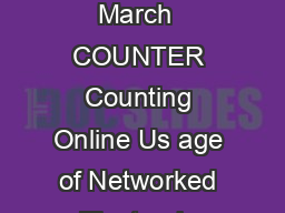 COUNTER Compliance A step by step Guide for Vendors Introduction Launched in March  COUNTER Counting Online Us age of Networked Electronic Resources is an international initiativ e serving librarians PowerPoint PPT Presentation