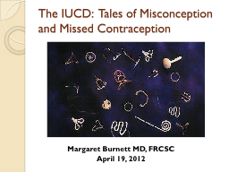 The IUCD:  Tales of Misconception and Missed Contraception