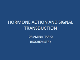 HORMONE ACTION AND SIGNAL TRANSDUCTION