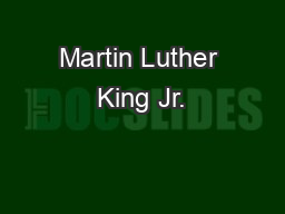 Martin Luther King Jr. PowerPoint PPT Presentation
