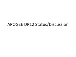 APOGEE DR12 Status/Discussion