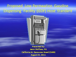 Proposed Low Permeation Gasoline Dispensing Facility (GDF)
