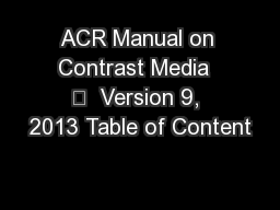 ACR Manual on Contrast Media  –  Version 9, 2013 Table of Content