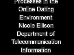 Managing Impressions Online SelfPresentation Processes in the Online Dating Environment Nicole Ellison Department of Telecommunication Information Studies and Media Michigan State University Rebecca
