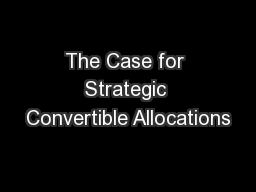 The Case for Strategic Convertible Allocations