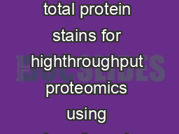Mass spectrometric compatibility of Deep Purple and SYPRO Ruby total protein stains for highthroughput proteomics using largeformat twodimensional gel electrophoresis Christina M