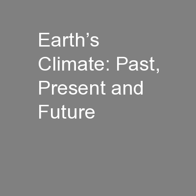 Earth�s Climate: Past, Present and Future